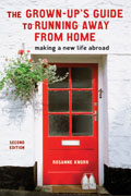 Grown Ups Guide to Running Away from Home Making a New Life Abroad