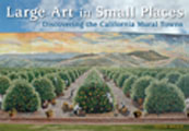 Large Art in Small Places: Discovering the California Mural Towns
