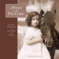 Pony in the Picture Vintage Portraits of Children & Ponies