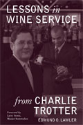Lessons from Charlie Trotter #3: Lessons in Wine Service from Charlie Trotter