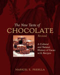 New Taste of Chocolate A Cultural & Natural History of Cacao with Recipes