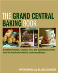 The Grand Central Baking Book: Breakfast Pastries, Cookies, Pies, and Satisfying Savories from the Pacific Northwest's Celebrated Bakery Cover