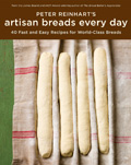 Peter Reinhart's Artisan Breads Every Day: Fast and Easy Recipes for World-Class Breads Cover