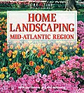 Home Landscaping Mid Atlantic Region