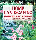 Home Landscaping: Northeast Region: Including Southeast Canada (Home Landscaping)