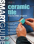 Ceramic Tile: Step-By-Step Projects (Smart Guide)