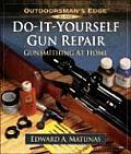 Do It Yourself Gun Repair Gunsmithing at Home