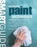 Smart Guide: Decorative Paint Techniques: Step-By-Step Projects (Smart Guides)