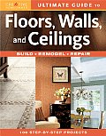 Ultimate Guide to Floors Walls & Ceilings Build Remodel Repair
