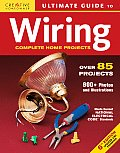 Ultimate Guide to Wiring: Complete Home Projects (Ultimate Guide To...)