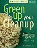 Green Up Your Cleanup: The Green House