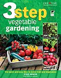 3 Step Vegetable Gardening The Quick & Easy Way to Grow Fruit & Vegetables