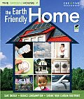 The Earth-Friendly Home: Save Energy, Reduce Consumption, Shrink Your Carbon Footprint