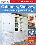 Ultimate Guide to Cabinets, Shelves & Home Storage Solutions (Ultimate Guide To...)