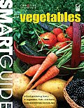 Smart Guide: Vegetables: The Easy Way to Grow Food Successfully (Smart Guide)