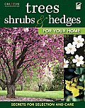Trees, Shrubs & Hedges for Your Home: Secrets for Selection and Care