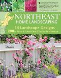 Northeast Home Landscaping, 3rd Edition: Including Southeast Canada (Landscaping)
