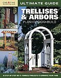 Ultimate Guide Trellises & Arbors Plan Design Build