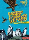 Do You Know about Birds? (Lightning Bolt Books: Meet the Animal Groups)