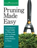 Pruning Made Easy (Gardening Skills Illustrated)