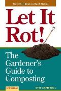 Let It Rot the Gardeners Guide To Compost 3RD Edition