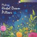 Making Herbal Dream Pillows (Storey's Spirit of Aromatherapy)