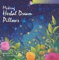 Making Herbal Dream Pillows (Storey's Spirit of Aromatherapy)
