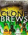 Clone Brews Homebrew Recipes for 150 Commercial Beers