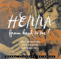 Henna from Head to Toe!: Body Decorating, Hair Coloring, Medicinal Uses Cover