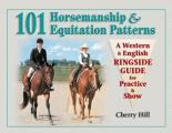 101 Horsemanship and Equitation Patterns (99 Edition)