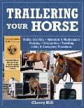 Trailering Your Horse: A Visual Guide to Safe Training and Traveling (Horsekeeping Skills Library)