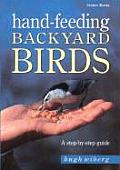 Hand-Feeding Backyard Birds: A Step-By-Step Guide