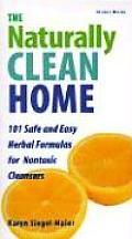 Naturally Clean Home Over 100 Safe & E