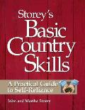 Storeys Basic Country Skills A Practical Guide to Self Reliance