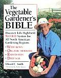 The Vegetable Gardener's Bible: Discover Ed's High-Yield W-O-R-D System for All North American Gardening Regions Cover