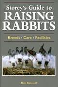 Storeys Guide to Raising Rabbits Breeds Care Facilities