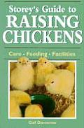 Storeys Guide to Raising Chickens Care Feeding Facilities