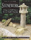 Outdoor Stonework: 16 Easy-To-Build Projects for Your Yard and Garden Cover
