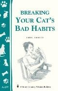 Storey Country Wisdom Bulletin #257: Breaking Your Cat's Bad Habits (Storey Country Wisdom Bulletin A-257)