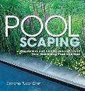 Poolscaping: Gardening and Landscaping Around Your Swimming Pool and Spa Cover