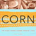 Corn: Roasted, Creamed, Simmered + More