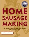Home Sausage Making How To Techniques for Making & Enjoying 100 Sausages at Home