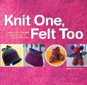 Knit One, Felt Too Cover