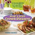 Moms Best Crowd Pleasers 101 No Fuss Recipes for Family Gatherings Casual Get Togethers & Surprise Company