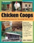 Chicken Coops: 45 Building Plans for Housing Your Flock Cover