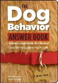 Dog Behavior Answer Book: Practical Insights & Proven Solutions for Your Canine Questions Cover
