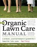 Organic Lawn Care Manual: a Natural, Low-maintenance System for a Beautiful, Safe Lawn (07 Edition)