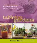Tabletop Gardens: 40 Stylish Plantscapes for Counters and Shelves, Desktops and Windowsills Cover