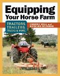 Equipping Your Horse Farm: Tractors, Trailers & Other Implements