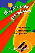 Year Mom Got Religion One Womans Midlife Journey into Judaism
